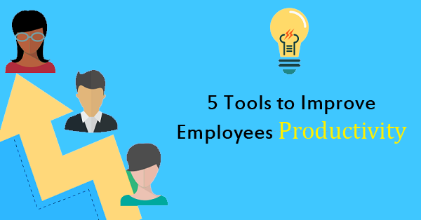 5 tools to improve employees productivity